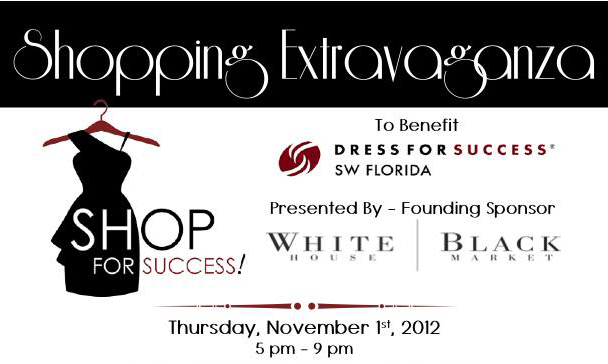 Shop for Success Produced by Women.  Styled by Women.  Empowering Women. Hosted by Dress for Success SW Florida