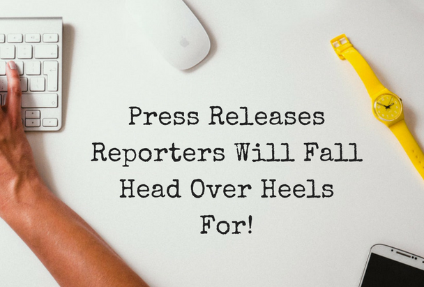 Press Releases Reporters Will Fall Head Over Heels For