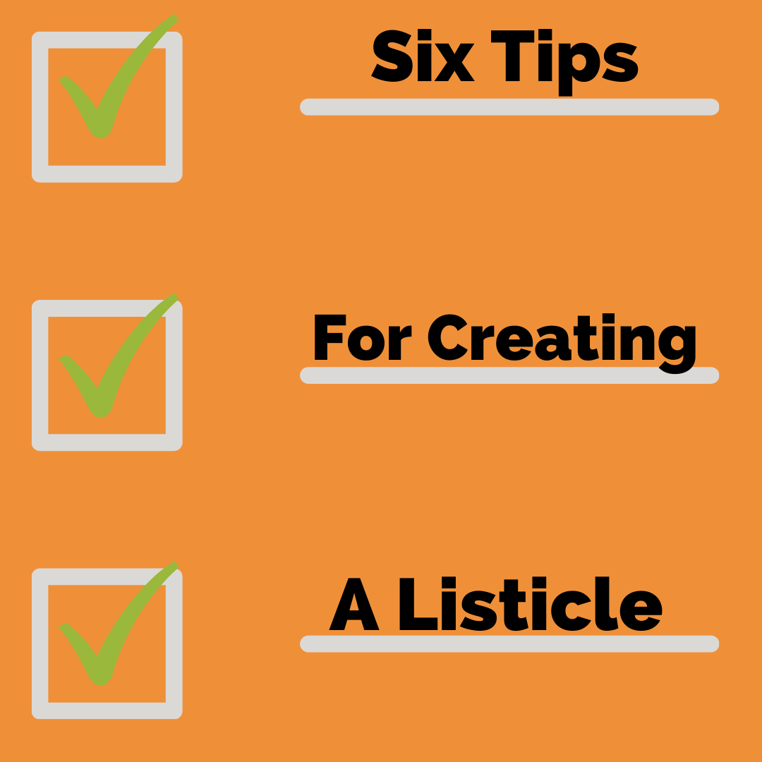 Six Tips for Creating a Listicle