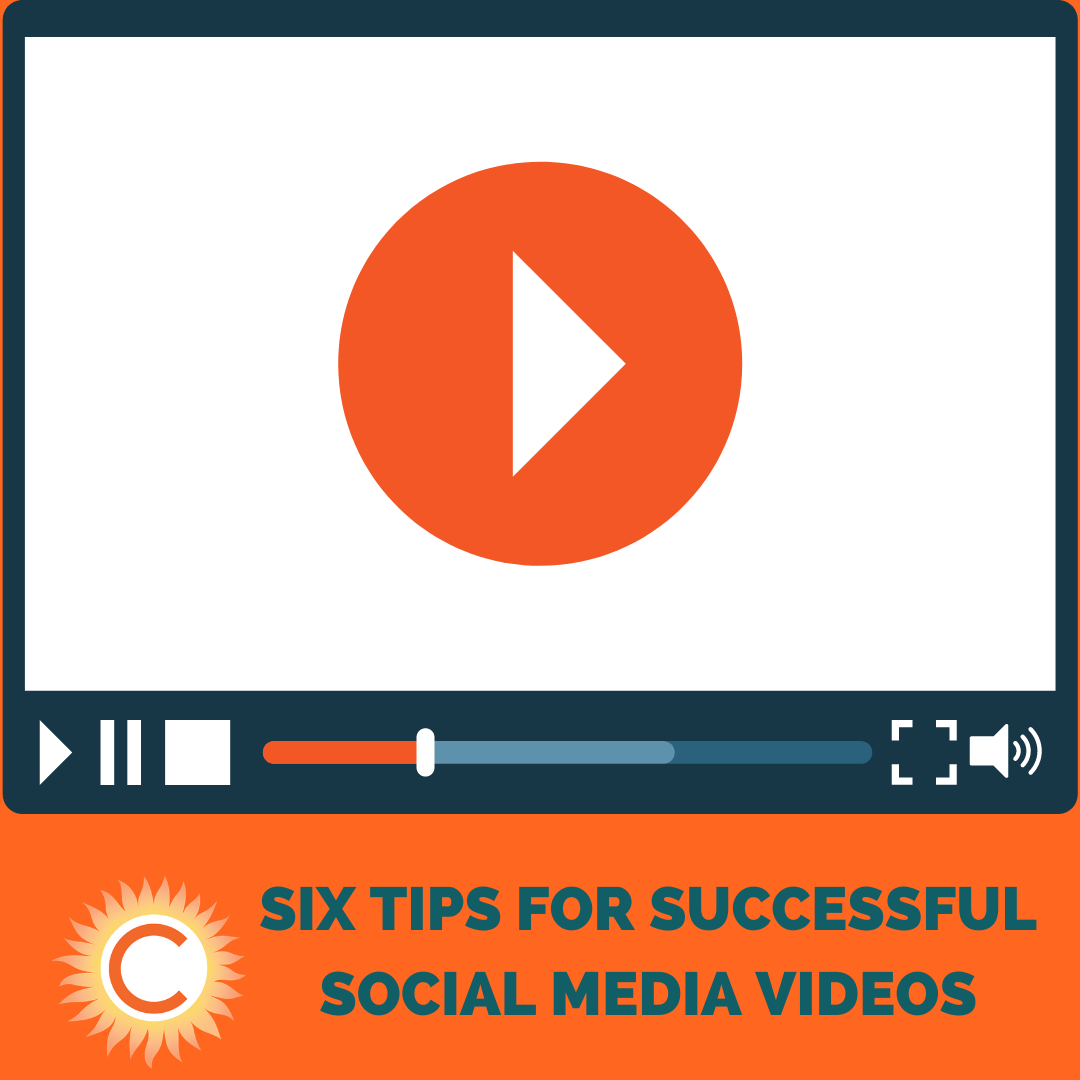 Six Tips for Successful Social Media Videos