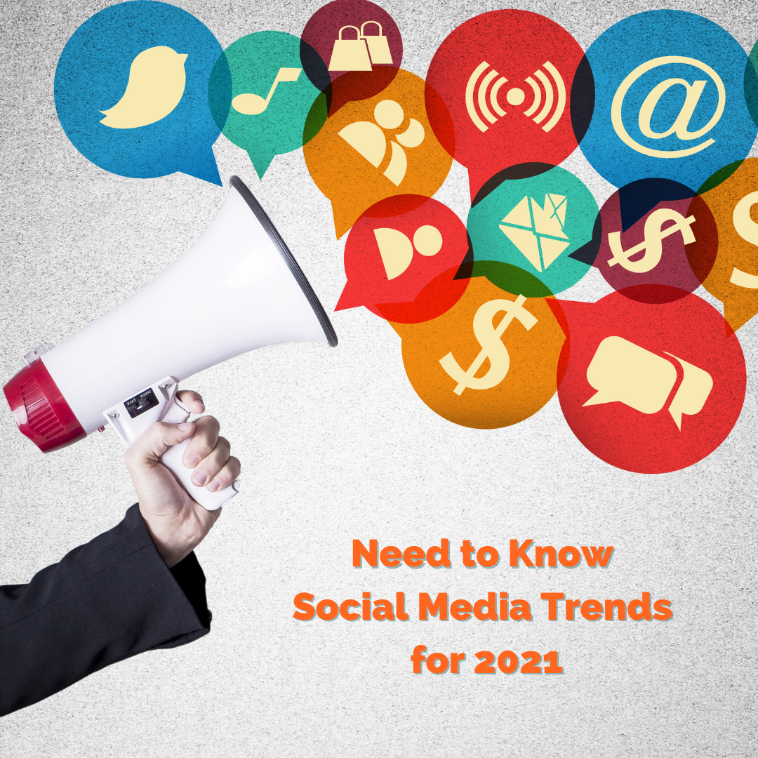Need to Know Social Media Trends for 2021