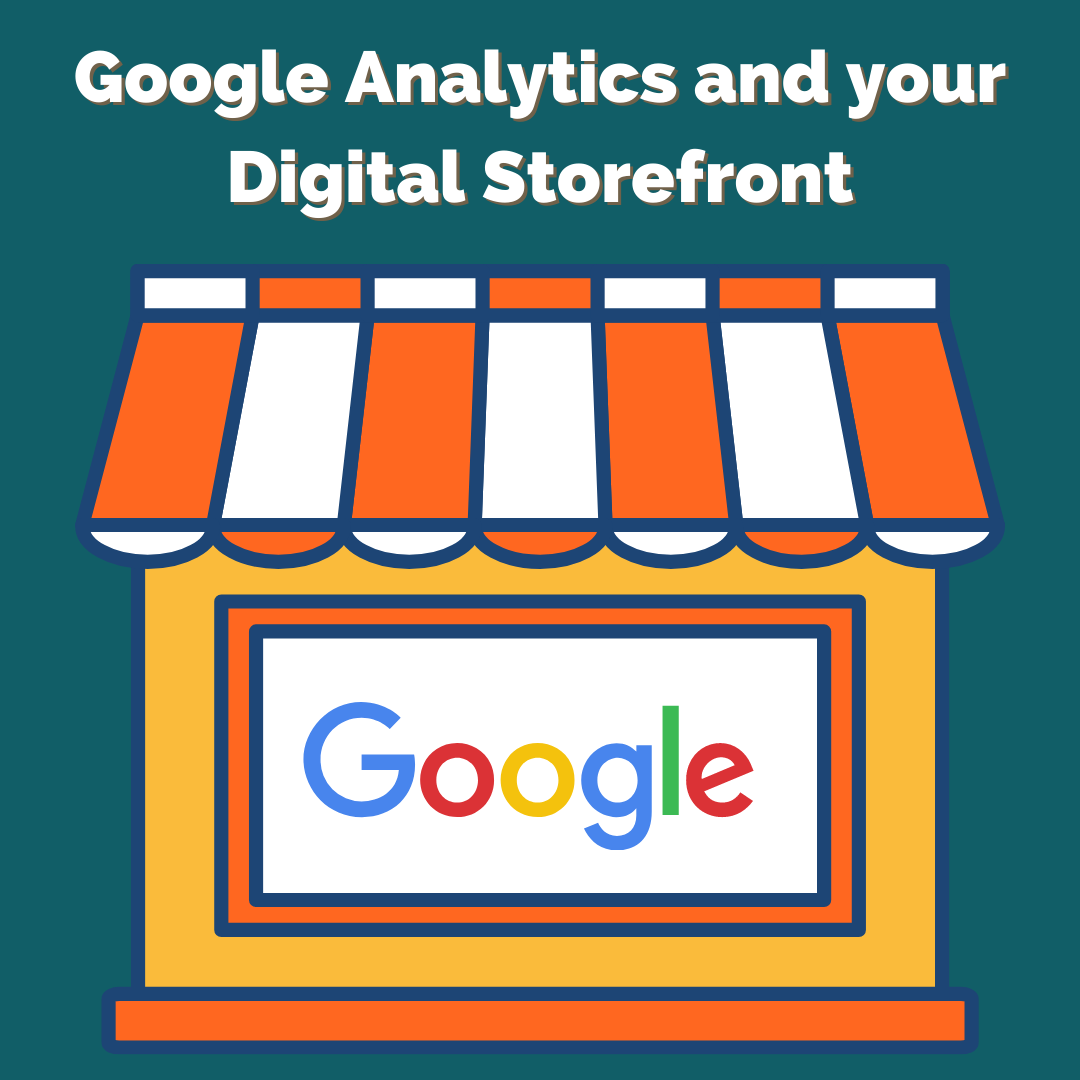 Google Analytics and your Digital Storefront