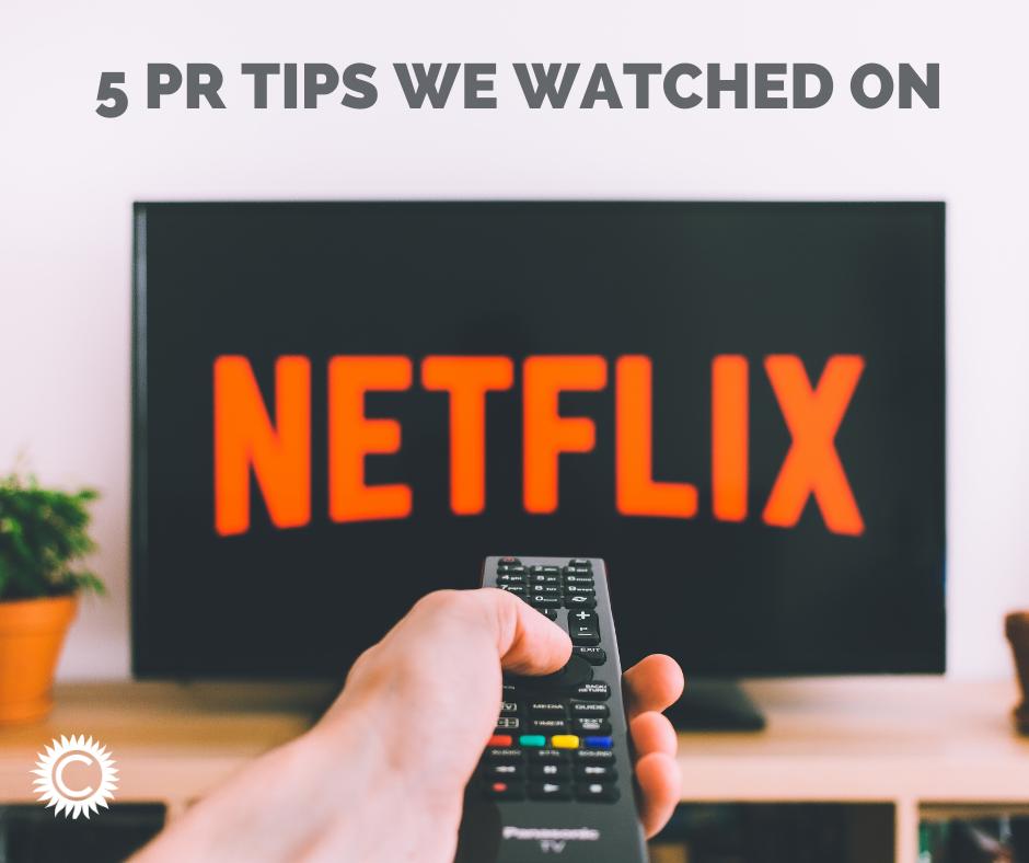5 PR tips we watched on Netflix