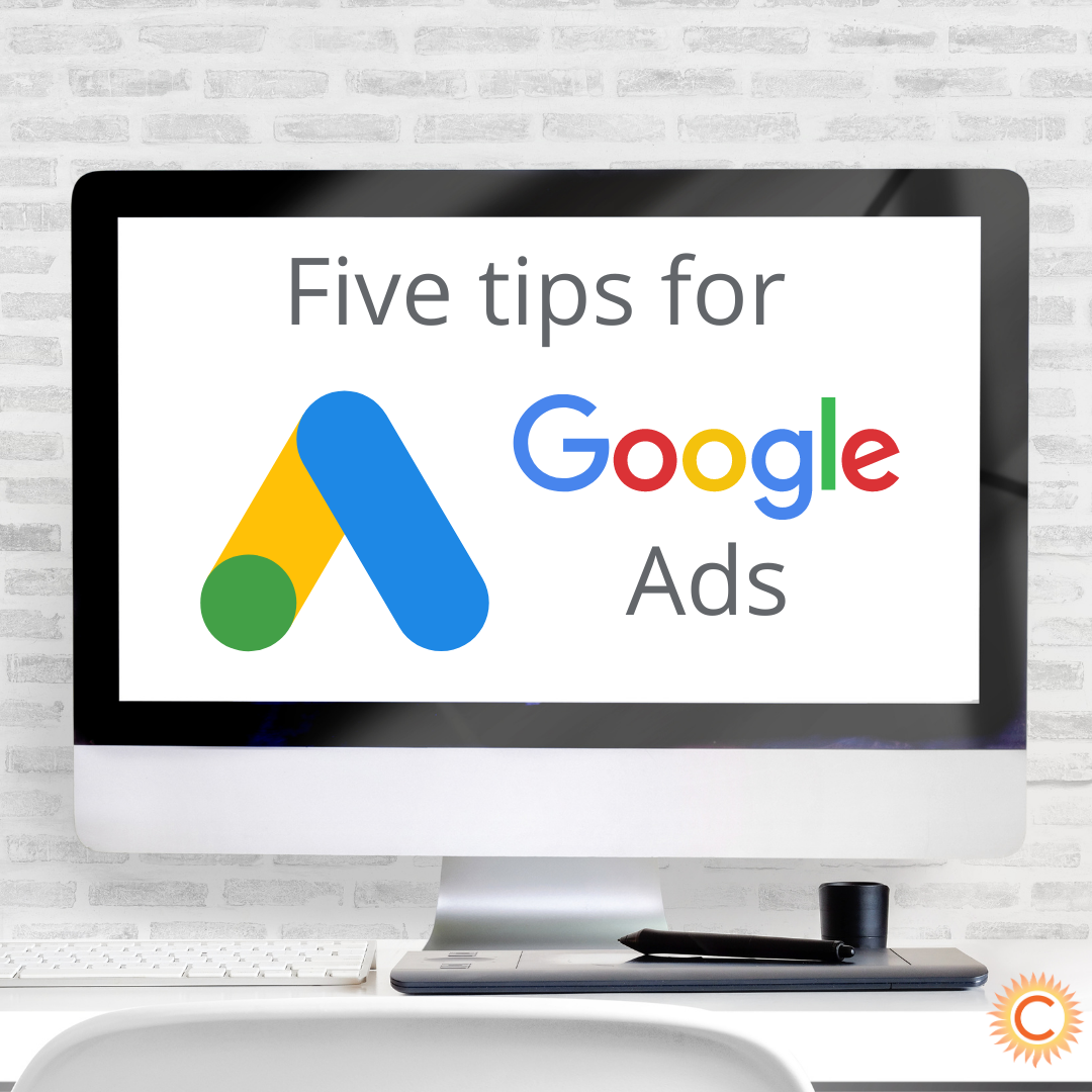 Five tips for Google Ads