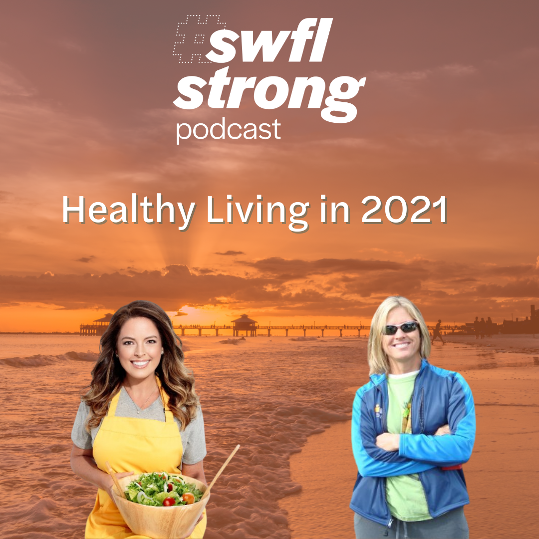 SWFL Strong Podcast EP 8: Healthy Living in 2021