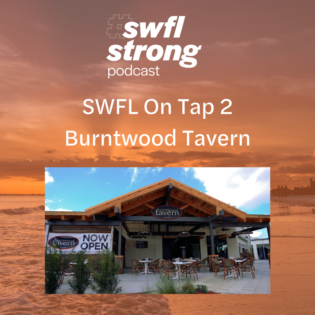 SWFL Strong Podcast EP 13: SWFL On Tap 2 – Burntwood Tavern